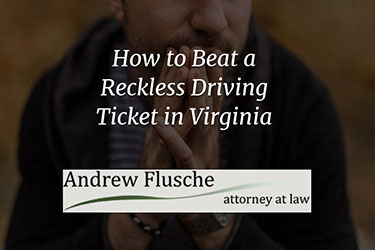 how to beat a reckless driving ticket in virginia