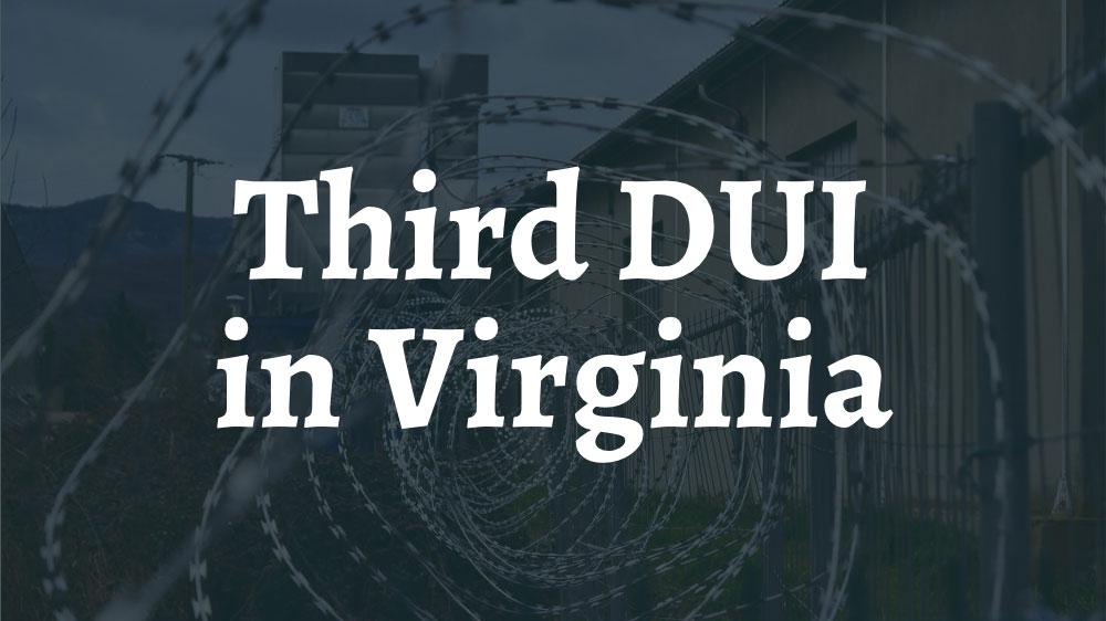 3rd DUI in VA
