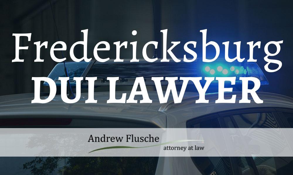 Fredericksburg DUI Lawyer