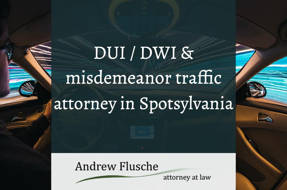 Spotsylvania DUI Lawyer