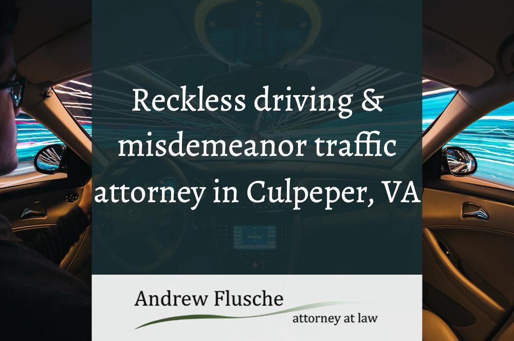Reckless Driving Lawyer Near Culpeper VA