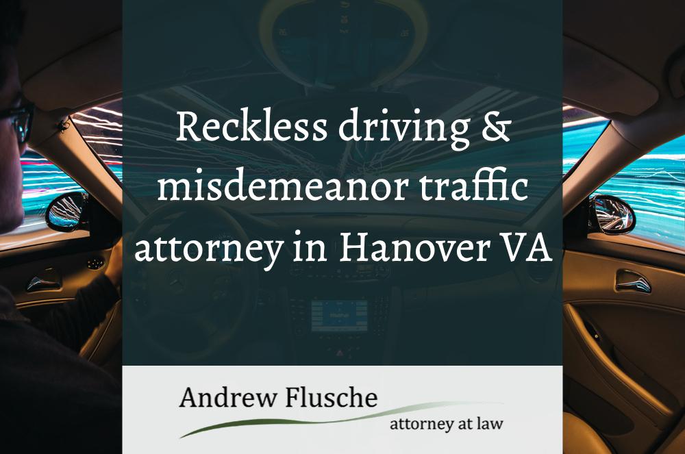 Reckless Driving Lawyer Near Hanover VA