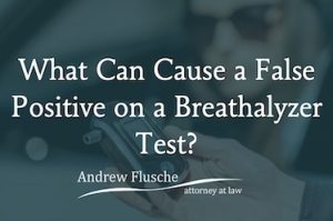 what can cause a false positive breathalyzer test